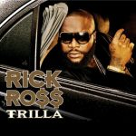 REVIEW: Rick Ross -Trilla