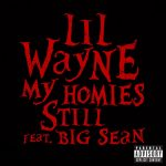 "Lil Wayne ""My Homies Still"" Feat. Big Sean"