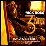 3 Kings x Rick Ross x Jay-Z x Dr. Dre