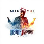 "Meek Mill ""Dreams & Nightmares (Intro)"""